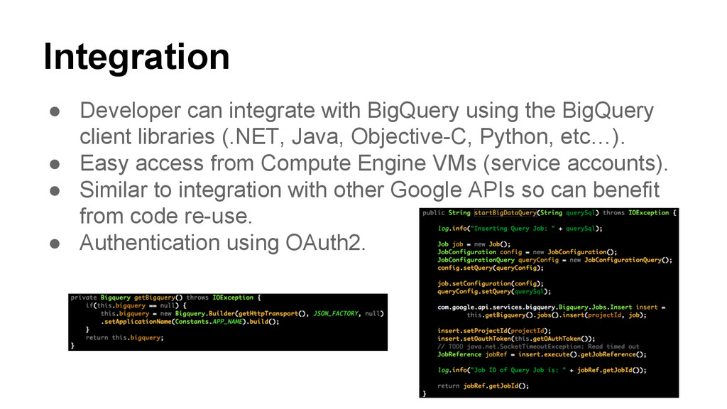 Integration ● Developer can integrate with BigQ...