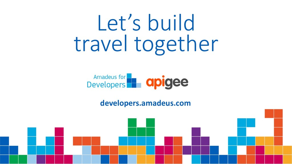 Let's build travel together developers.amadeus....