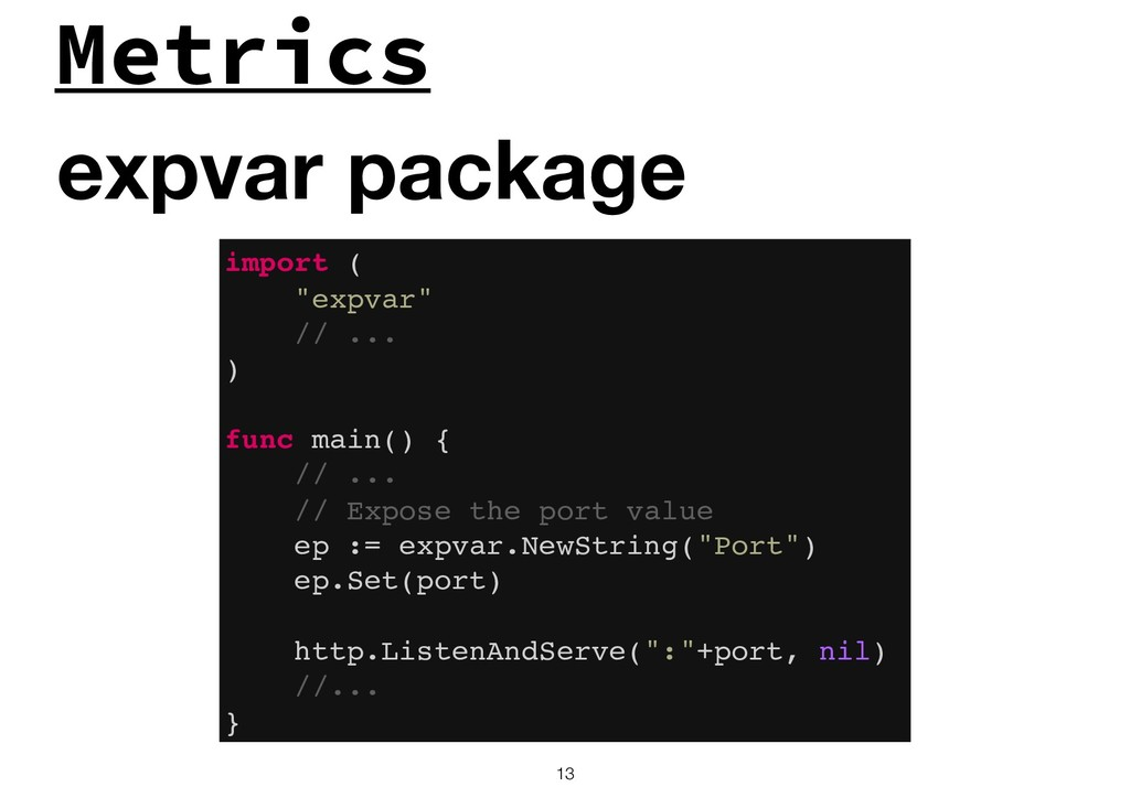 "Metrics !13 expvar package import ( ""expvar"" //..."