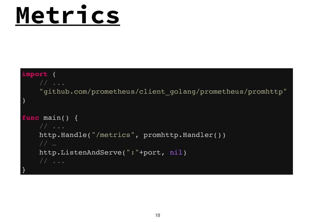 "Metrics !18 import ( // ... ""github.com/prometh..."