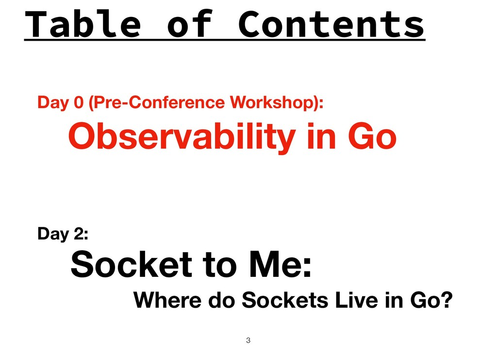 Table of Contents !3 Observability in Go Socket...