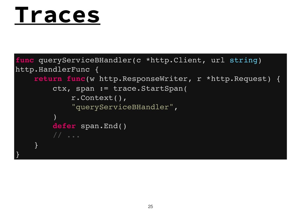 Traces !25 func queryServiceBHandler(c *http.Cl...