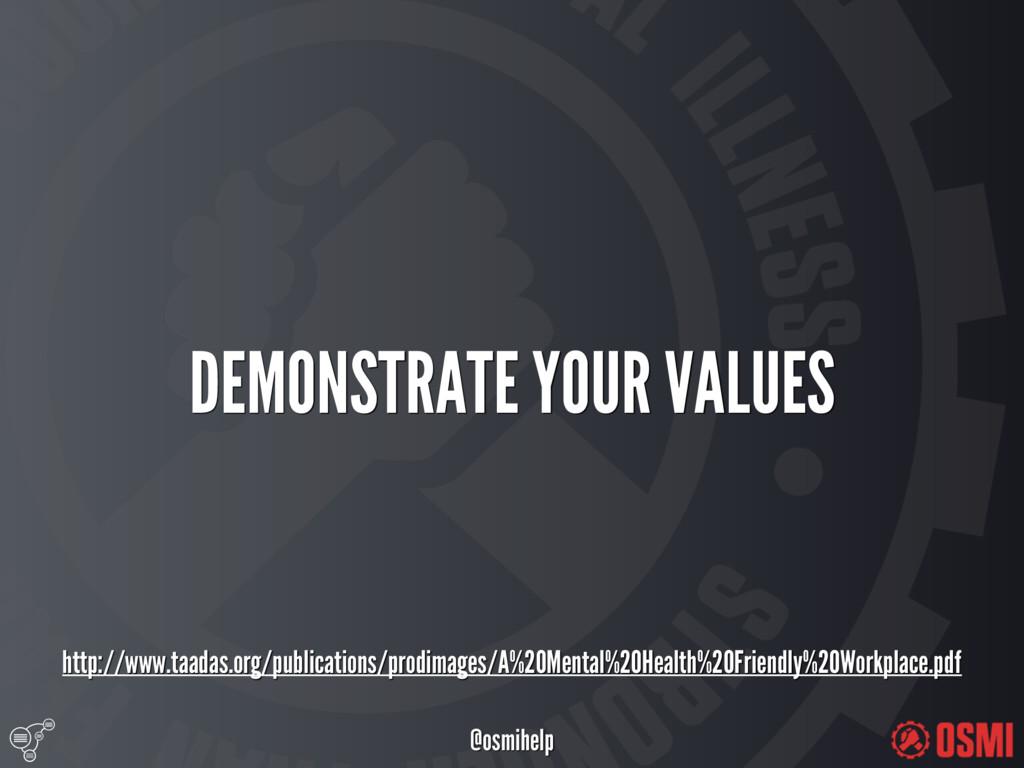 @osmihelp DEMONSTRATE YOUR VALUES http://www....