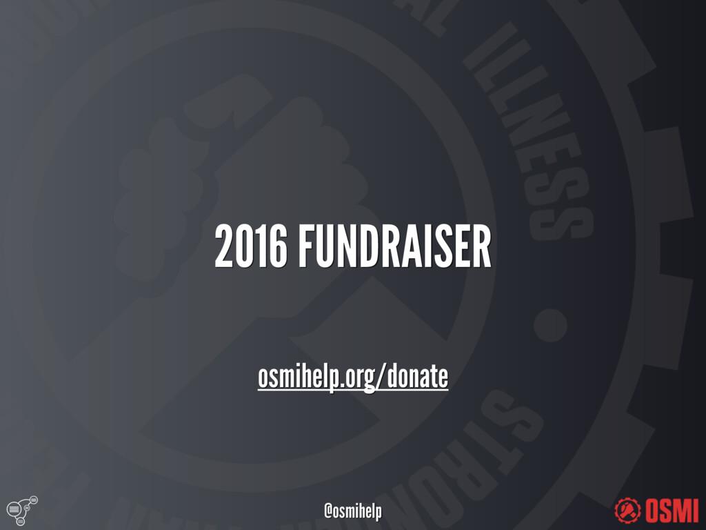 @osmihelp 2016 FUNDRAISER osmihelp.org/donate