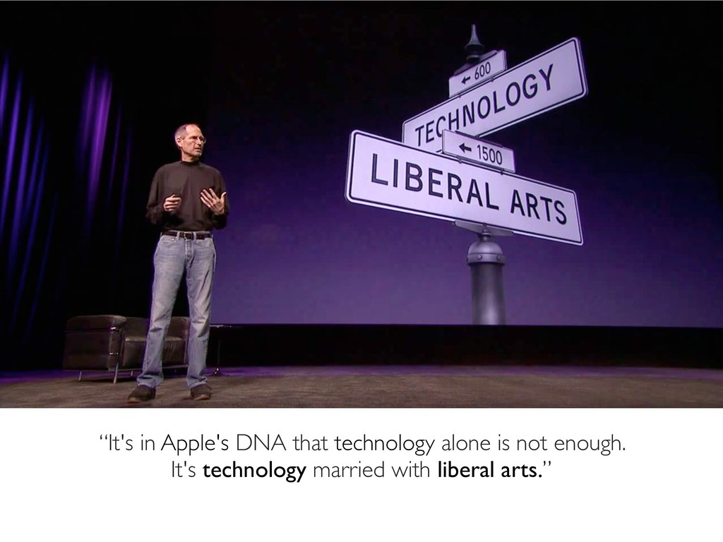 """""""It's in Apple's DNA that technology alone is n..."""