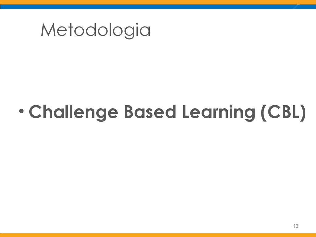 Metodologia 13 • Challenge Based Learning (CBL)