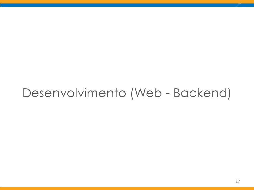 Desenvolvimento (Web - Backend) 27