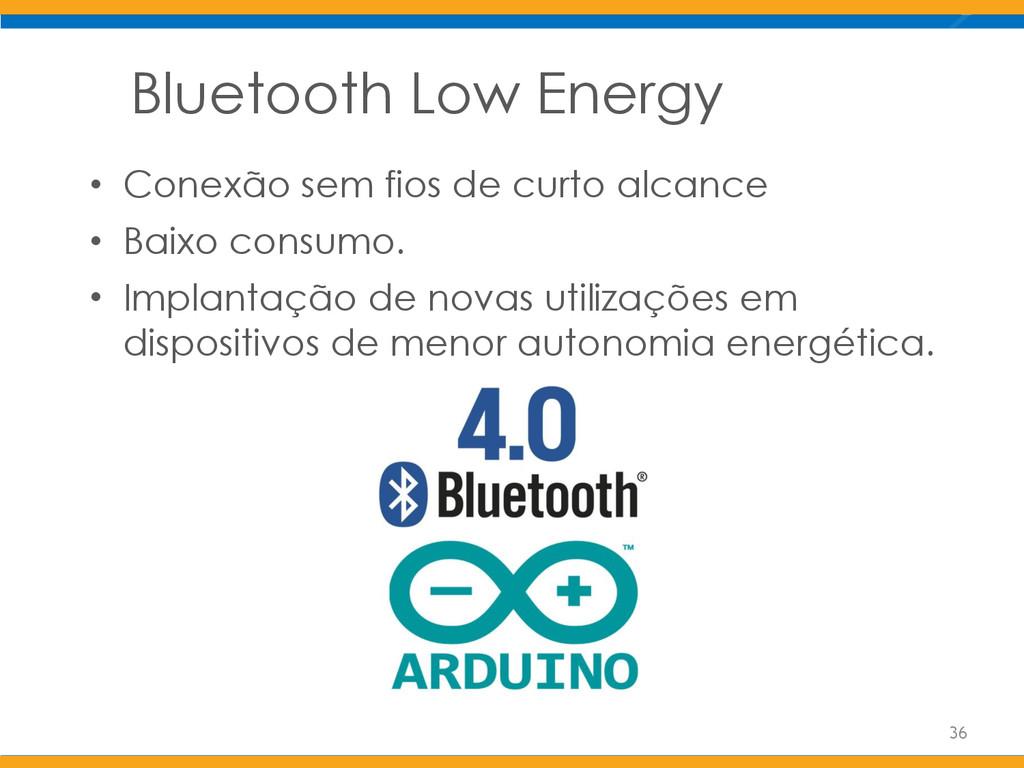 Bluetooth Low Energy • Conexão sem fios de curt...