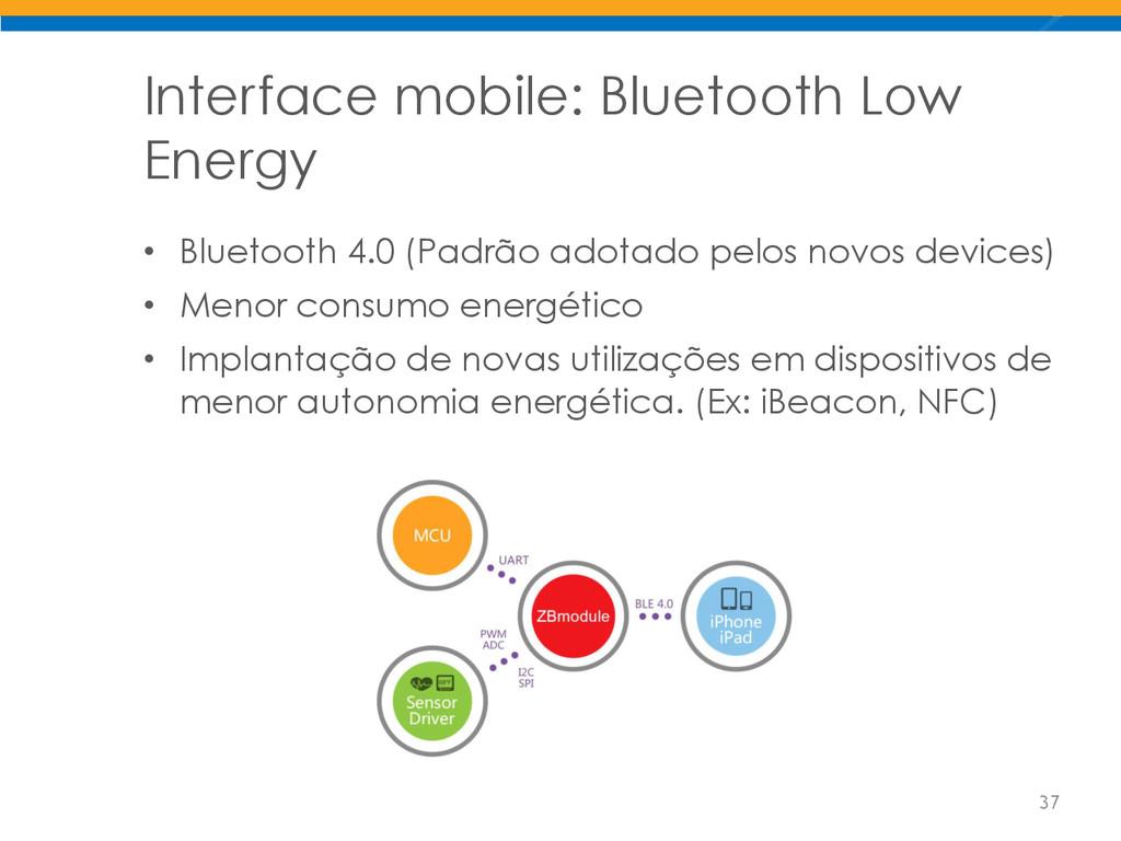 Interface mobile: Bluetooth Low Energy • Blueto...