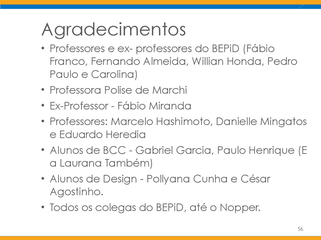 Agradecimentos • Professores e ex- professores ...