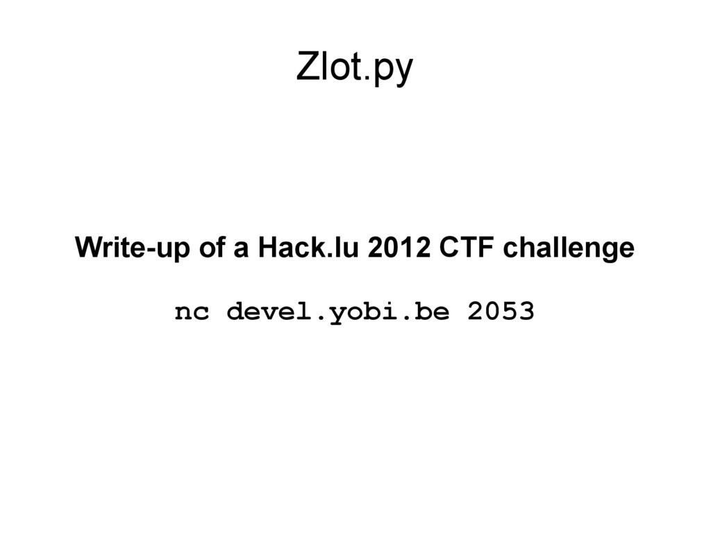 Zlot.py Write-up of a Hack.lu 2012 CTF challeng...