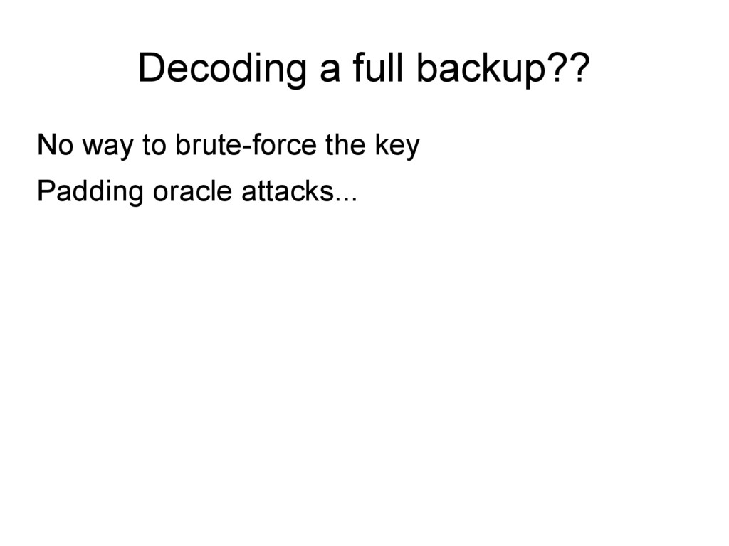 Decoding a full backup?? No way to brute-force ...