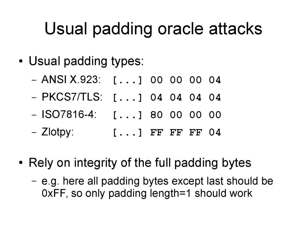 Usual padding oracle attacks ● Usual padding ty...
