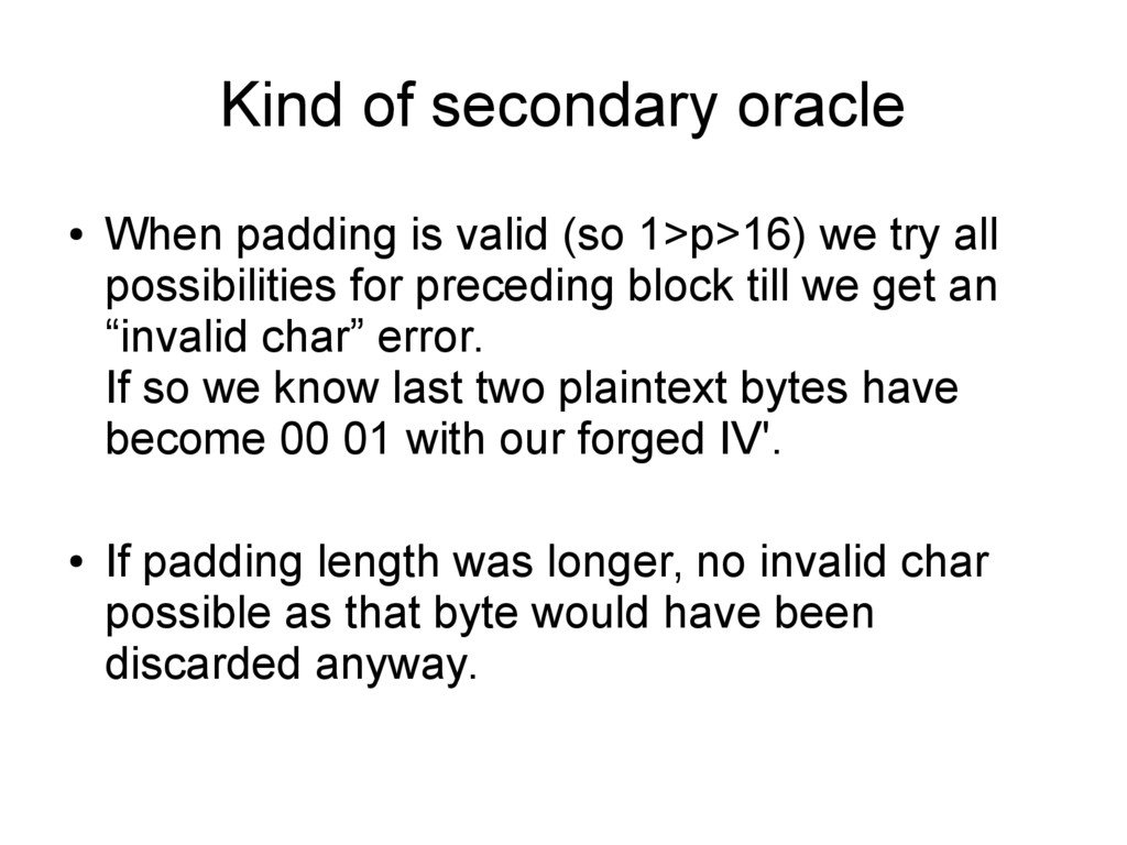 Kind of secondary oracle ● When padding is vali...