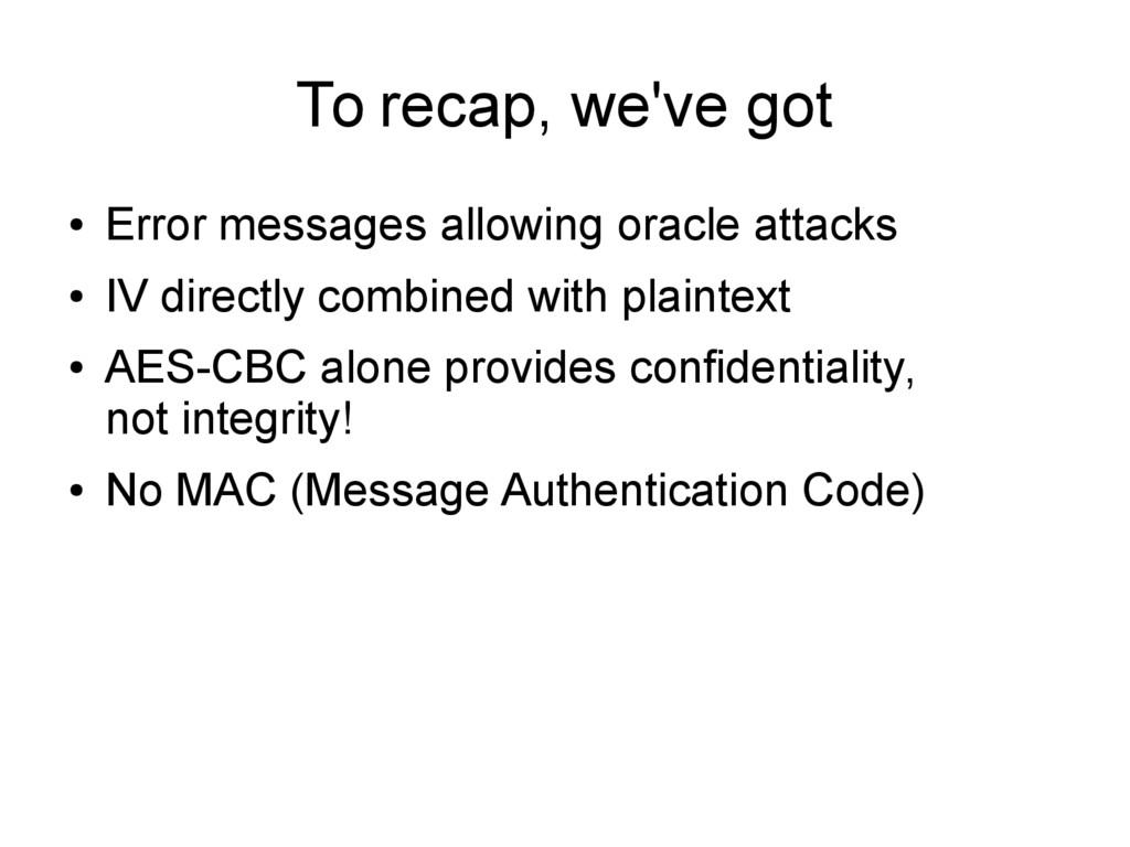 To recap, we've got ● Error messages allowing o...