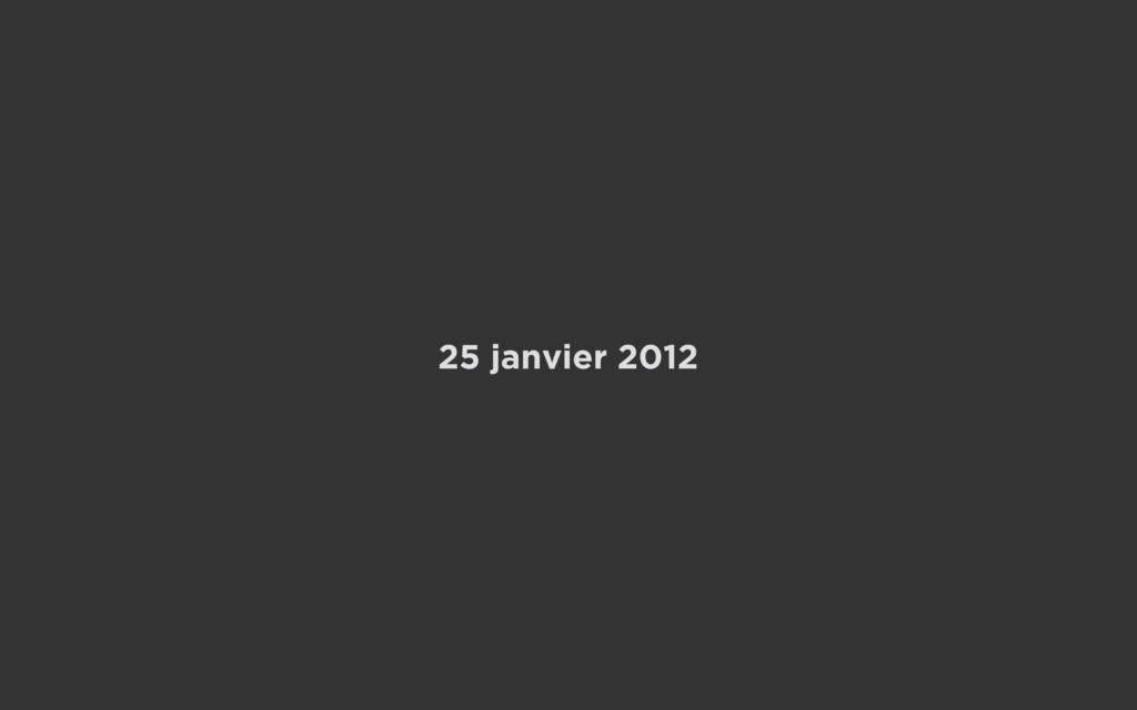 25 janvier 2012