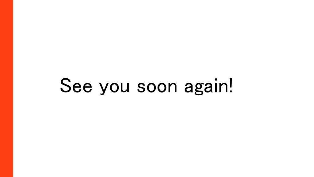 See you soon again!