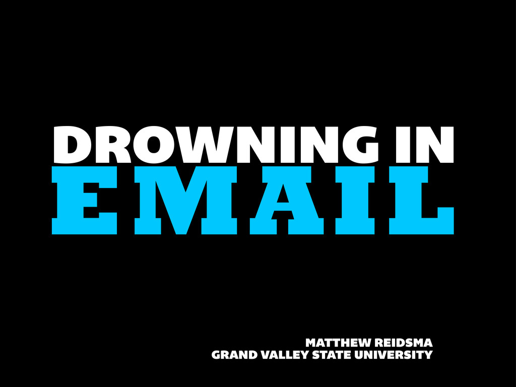 DROWNING IN MATTHEW REIDSMA GRAND VALLEY STATE ...