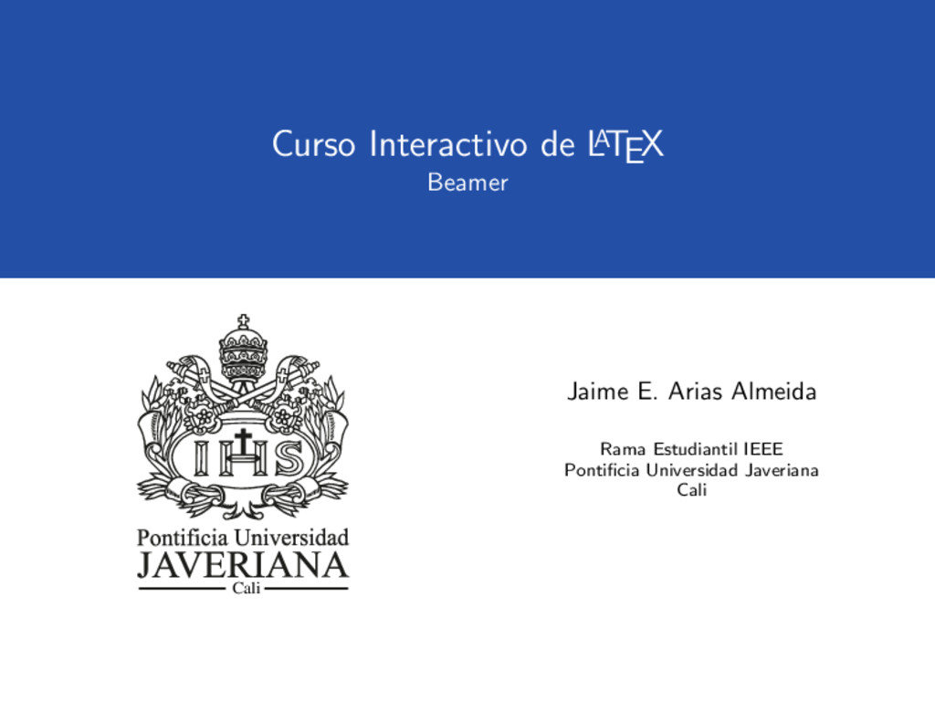 Curso Interactivo de L A TEX Beamer Cali Jaime ...