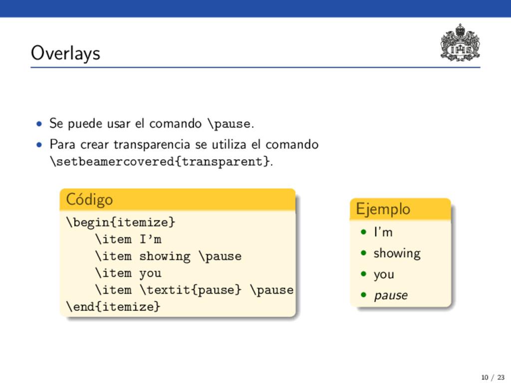 Overlays • Se puede usar el comando \pause. • P...