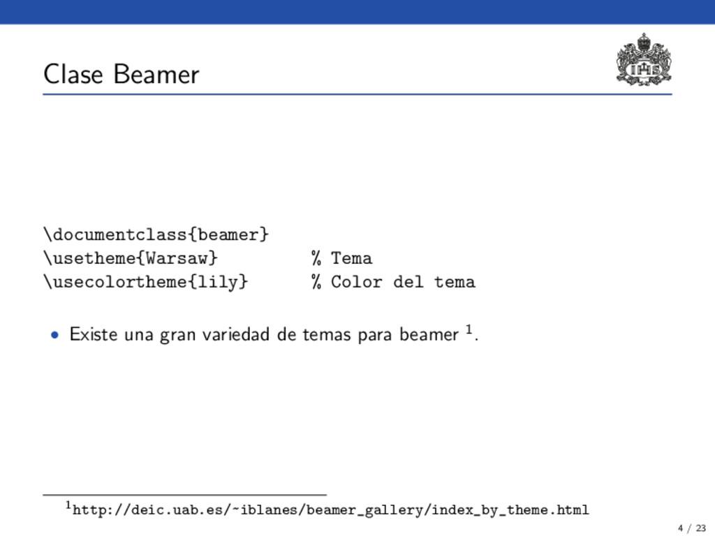 Clase Beamer \documentclass{beamer} \usetheme{W...