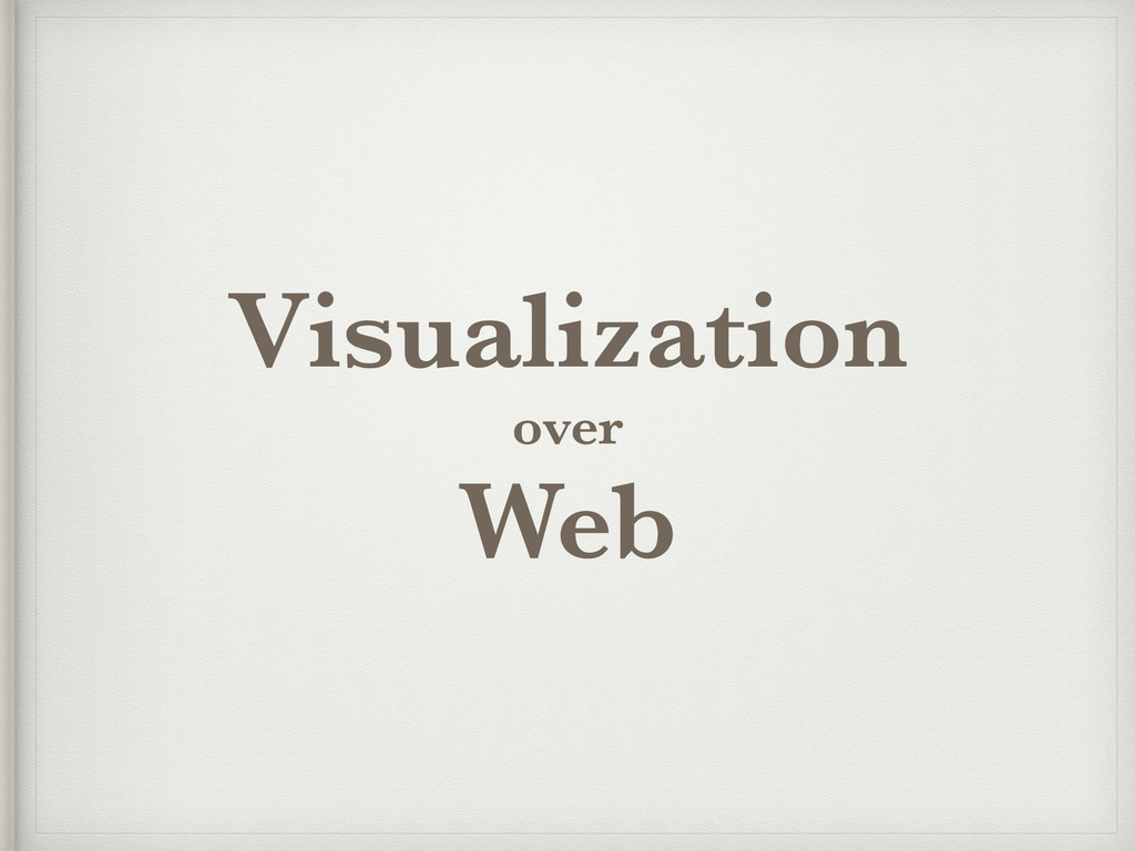 Visualization over Web