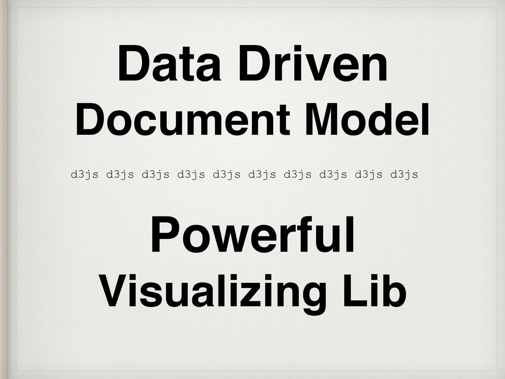 Data Driven Document Model Powerful