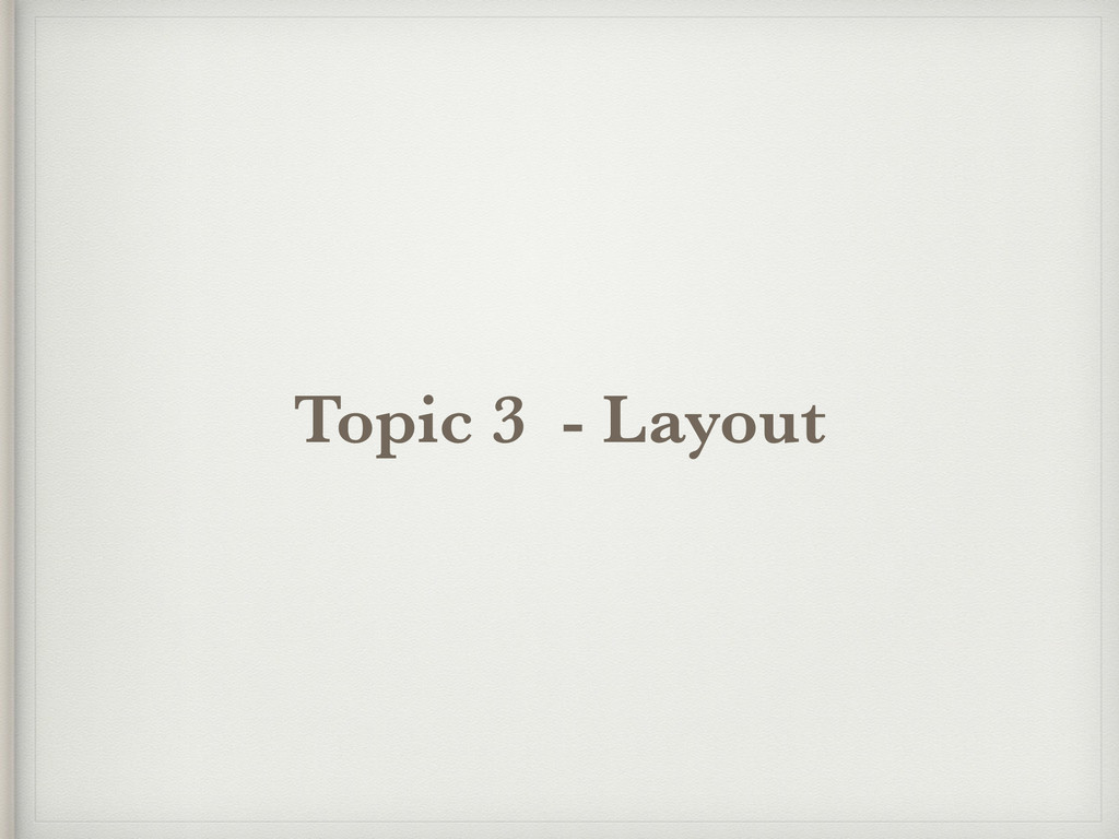 Topic 3 - Layout