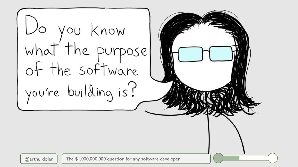 @arthurdoler The $1,000,000,000 question for an...