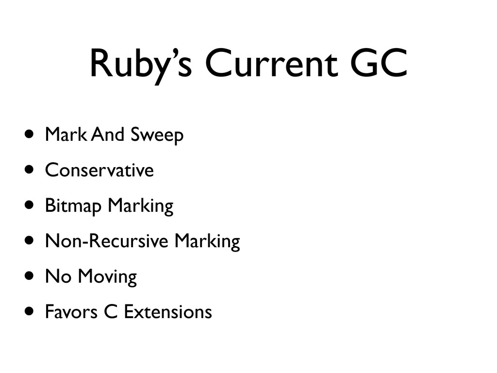 Ruby's Current GC • Mark And Sweep • Conservati...