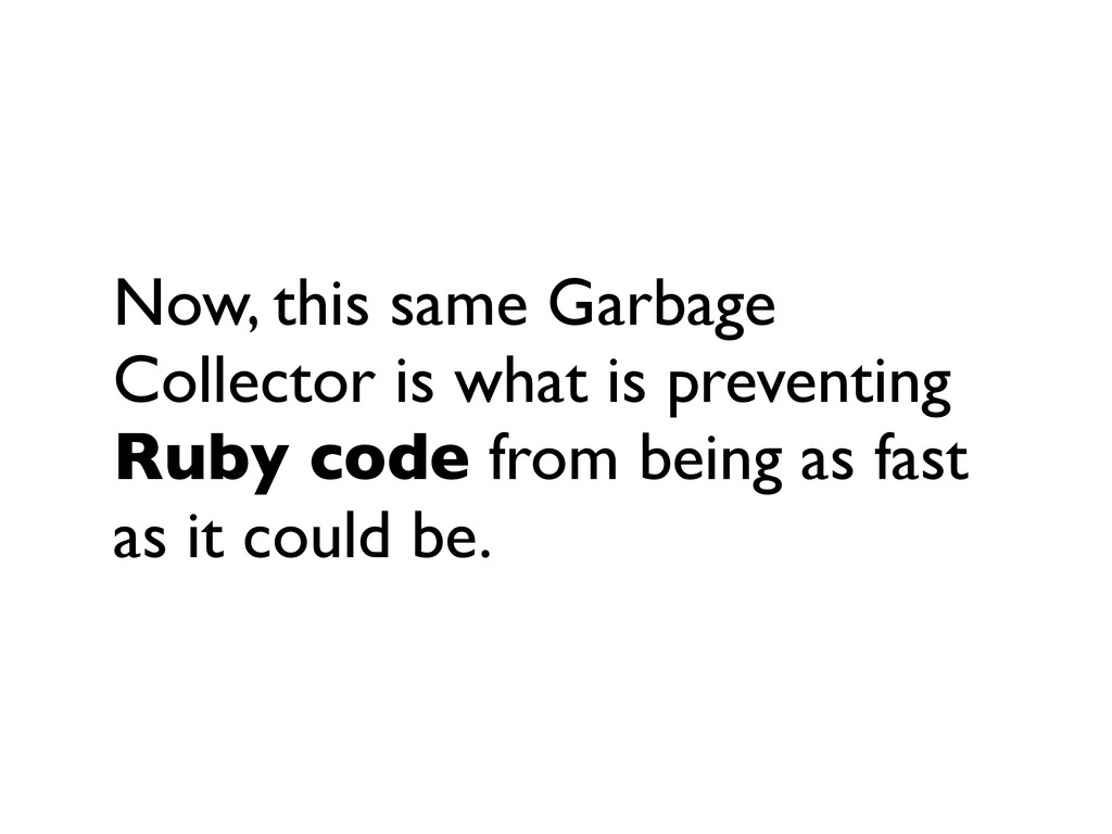 Now, this same Garbage Collector is what is pre...