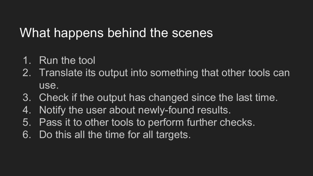 What happens behind the scenes 1. Run the tool ...