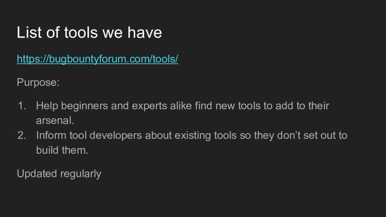 List of tools we have https://bugbountyforum.co...