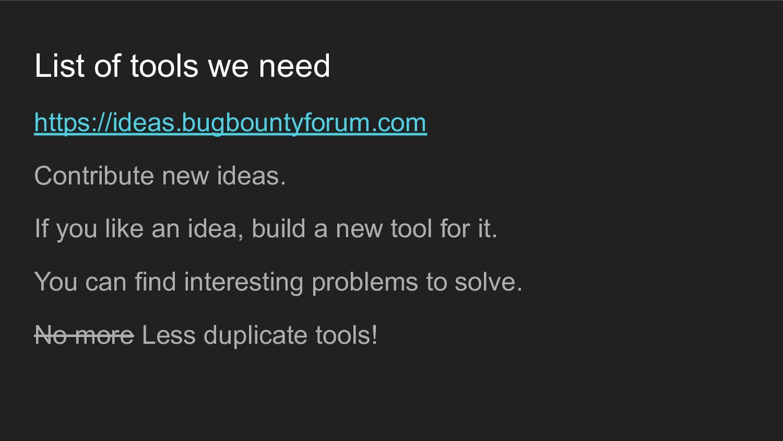 List of tools we need https://ideas.bugbountyfo...