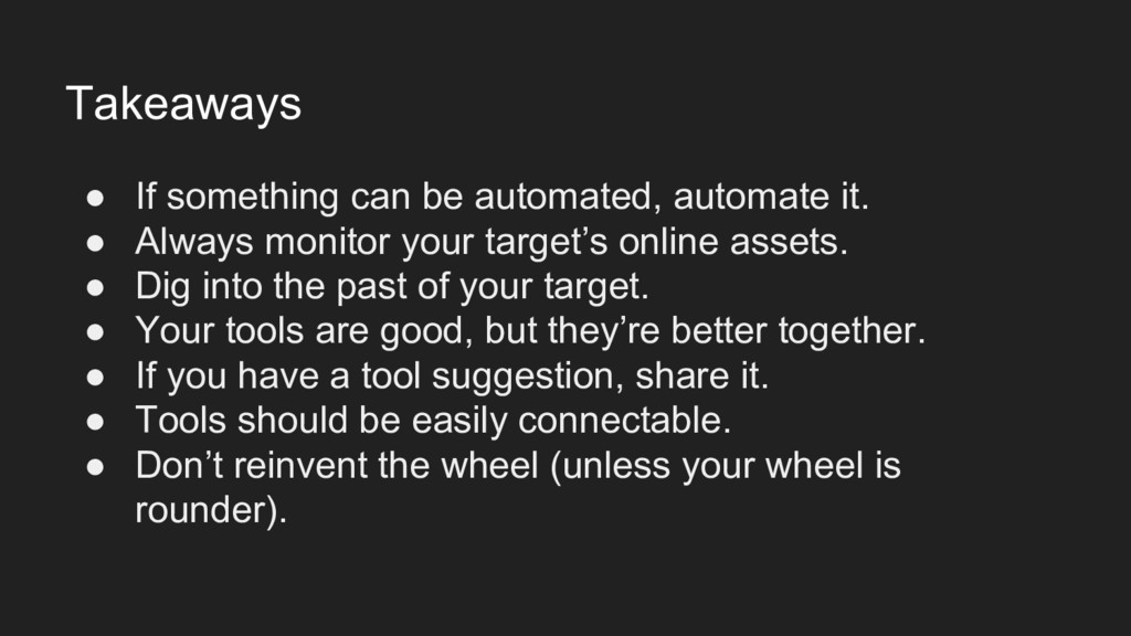 Takeaways ● If something can be automated, auto...