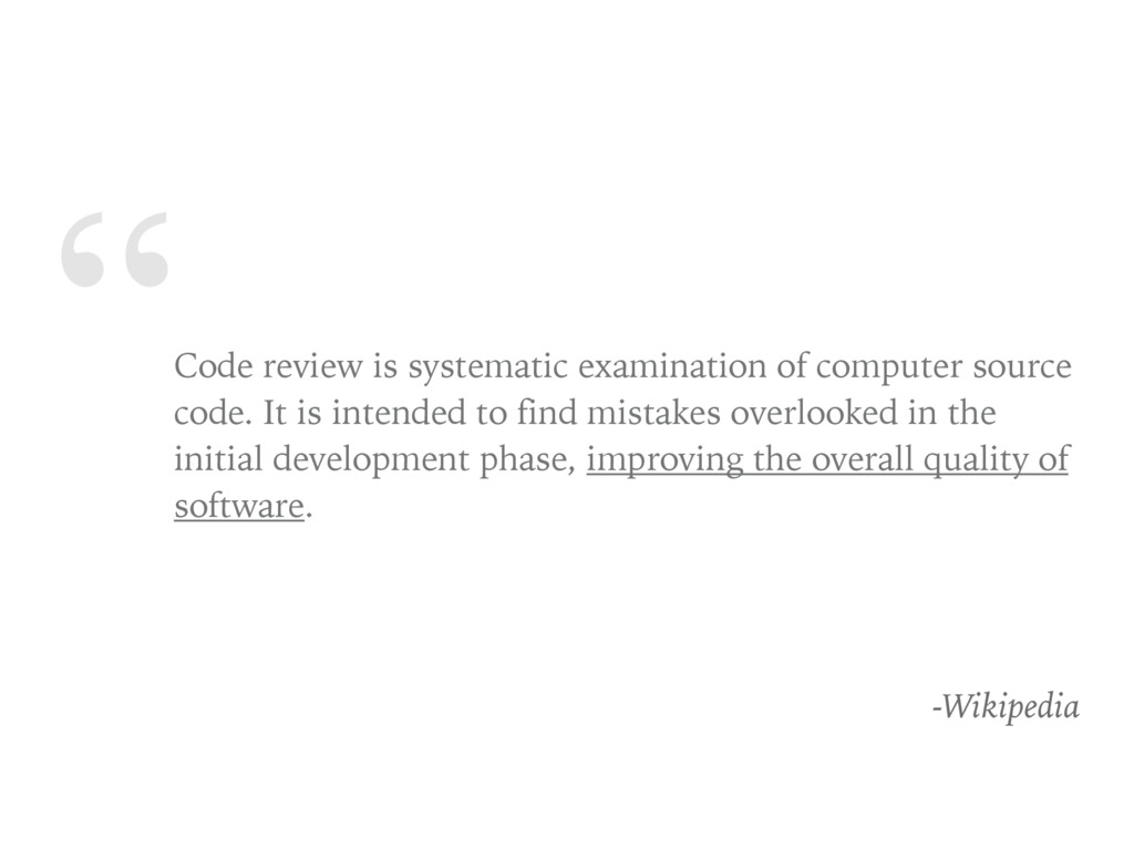 """"""" Code review is systematic examination of comp..."""