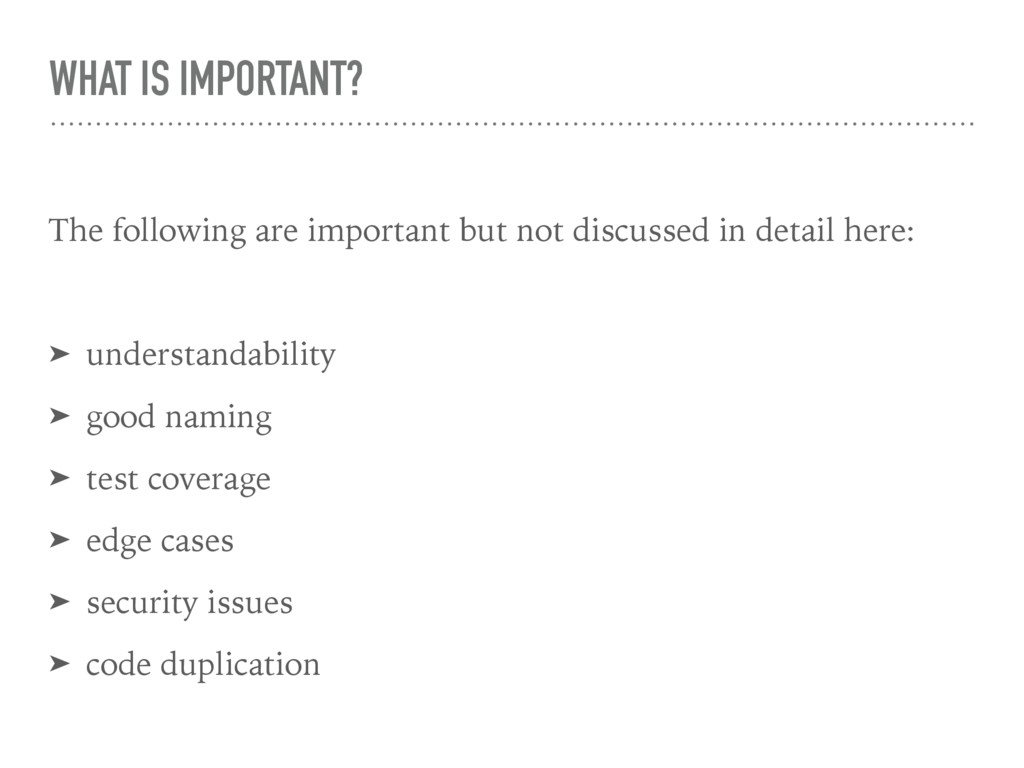 WHAT IS IMPORTANT? The following are important ...