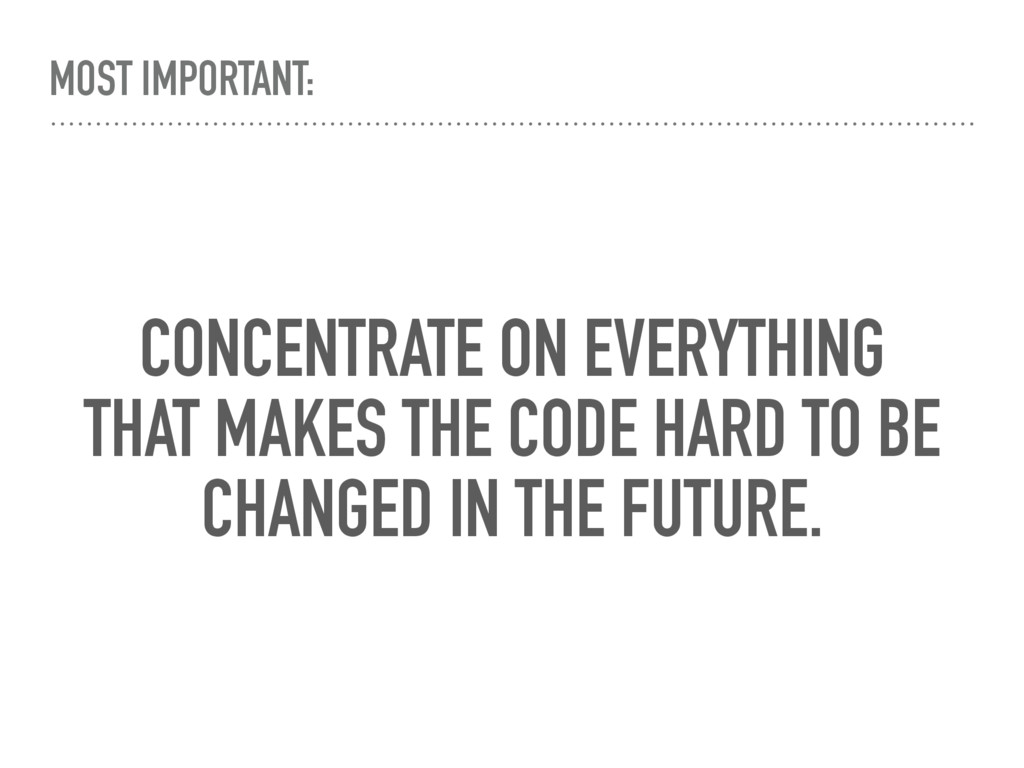 MOST IMPORTANT: CONCENTRATE ON EVERYTHING THAT ...