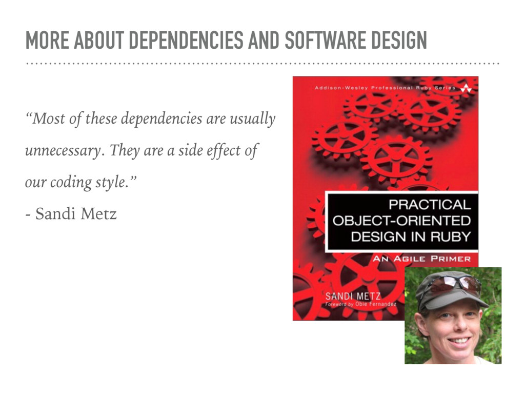 """MORE ABOUT DEPENDENCIES AND SOFTWARE DESIGN """"Mo..."""