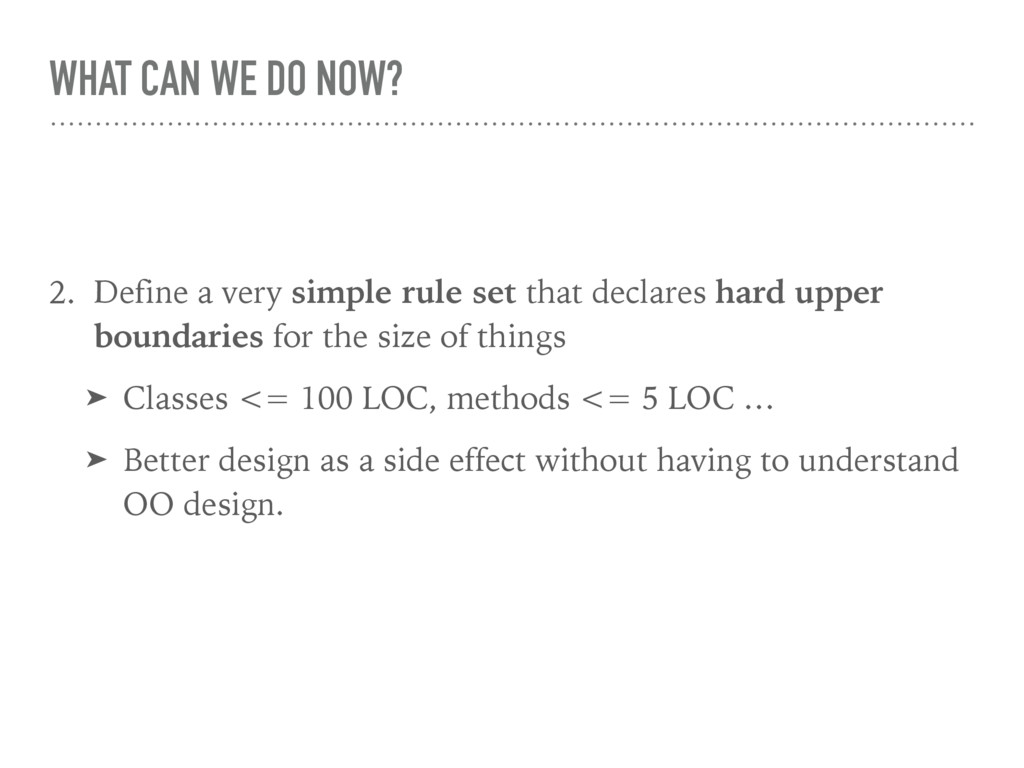 WHAT CAN WE DO NOW? 2. Define a very simple rul...