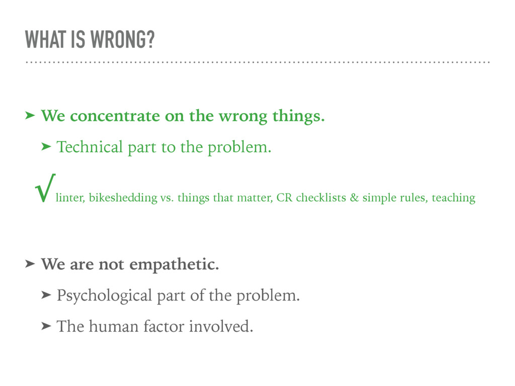 WHAT IS WRONG? ➤ We concentrate on the wrong th...