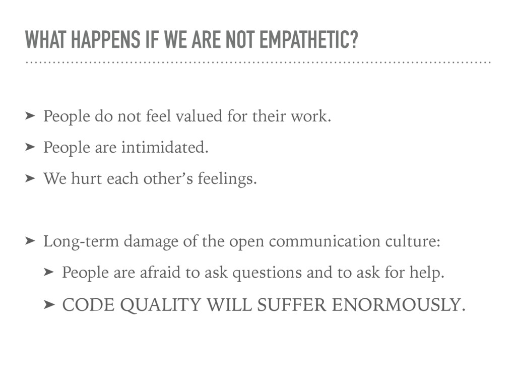 WHAT HAPPENS IF WE ARE NOT EMPATHETIC? ➤ People...