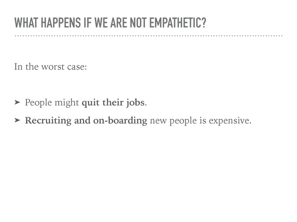 WHAT HAPPENS IF WE ARE NOT EMPATHETIC? In the w...