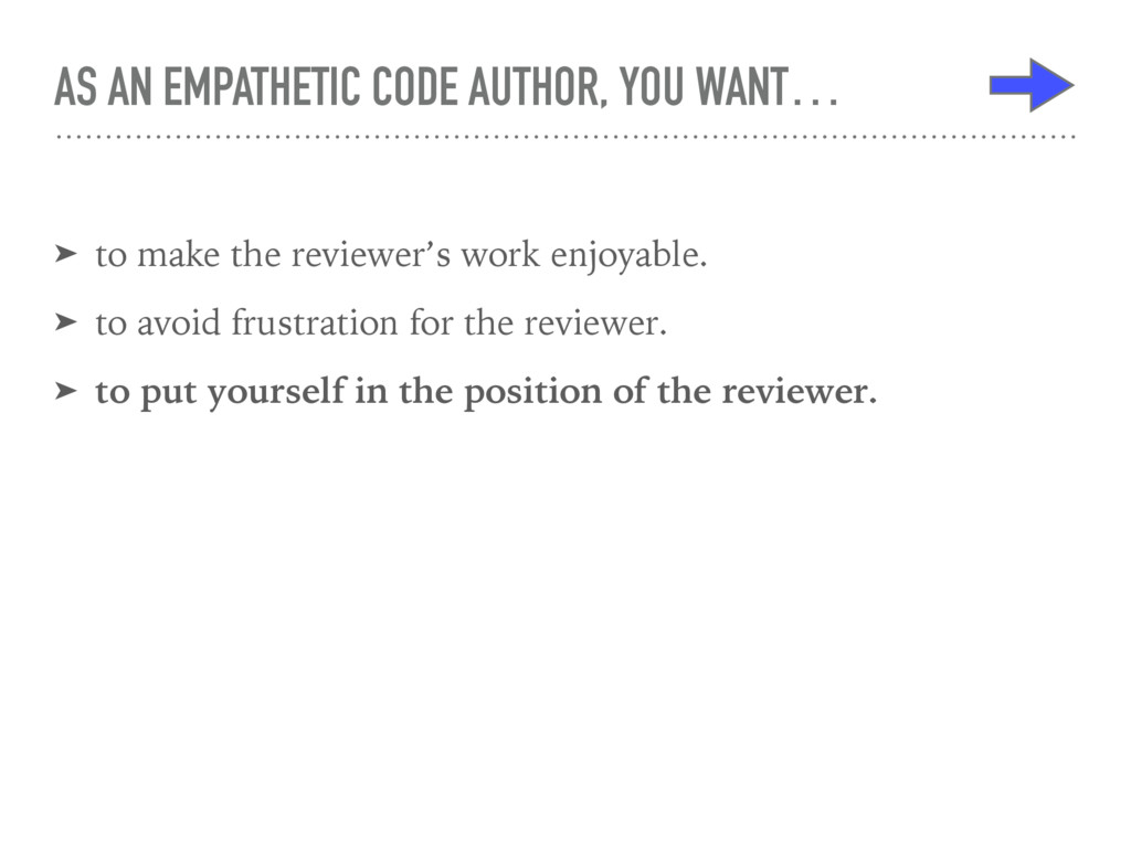 AS AN EMPATHETIC CODE AUTHOR, YOU WANT… ➤ to ma...
