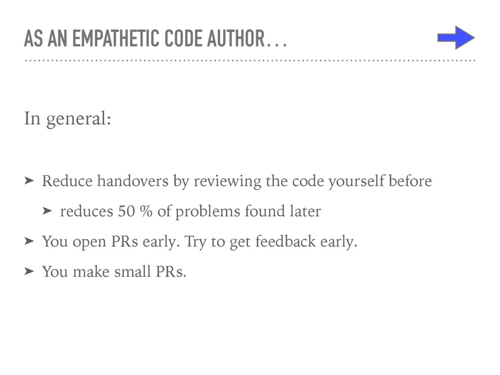 AS AN EMPATHETIC CODE AUTHOR… In general: ➤ Red...