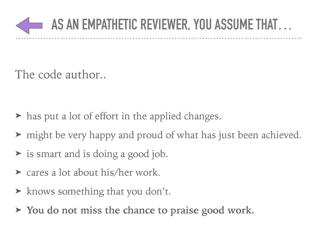 The code author.. ➤ has put a lot of effort in ...