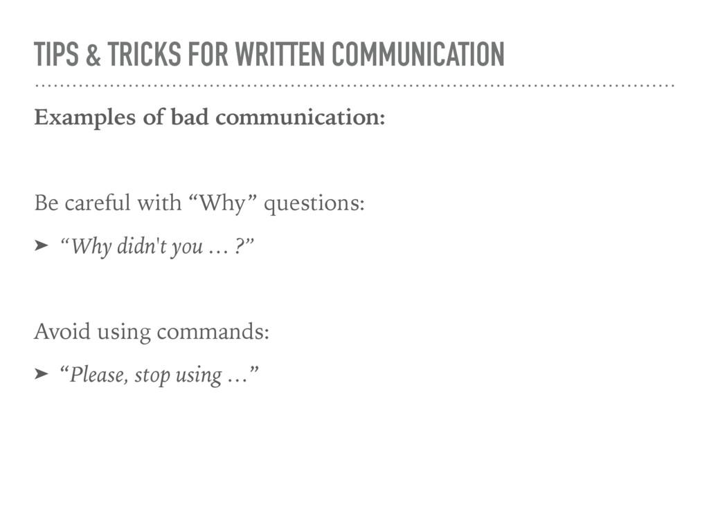 TIPS & TRICKS FOR WRITTEN COMMUNICATION Example...