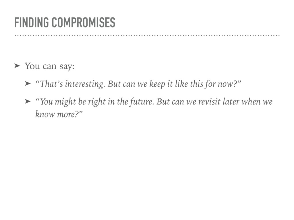 """FINDING COMPROMISES ➤ You can say: ➤ """"That's in..."""