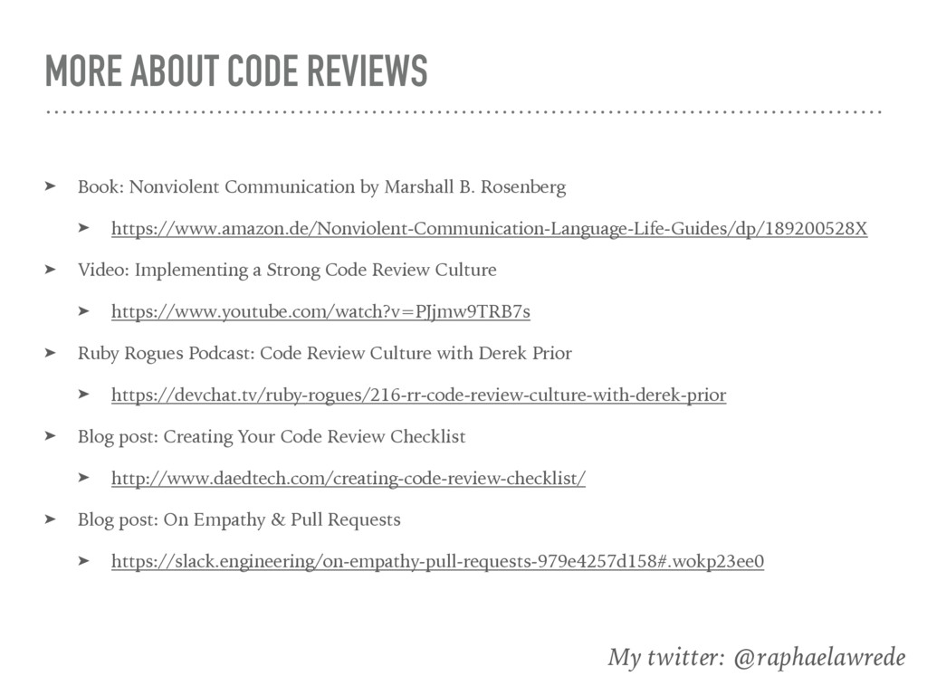 MORE ABOUT CODE REVIEWS ➤ Book: Nonviolent Comm...