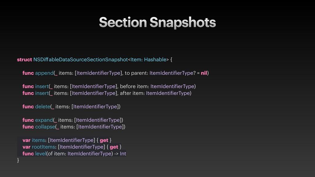 Section Snapshots struct NSDiffableDataSourceSec...